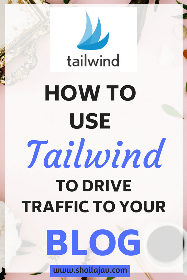 Tailwind Tips for Pinterest Traffic