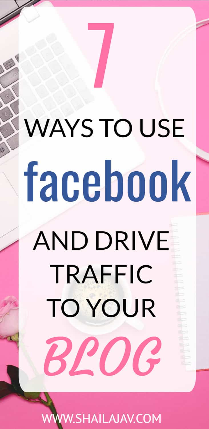 Bloggers, do you use Facebook for promoting your content? And do you also use Facebook groups, pages, Live videos to drive traffic? You really should! Here are 7 ways to help you do just that! #BloggingTips #Shailajav #FacebookTips #Facebook #Bloggers
