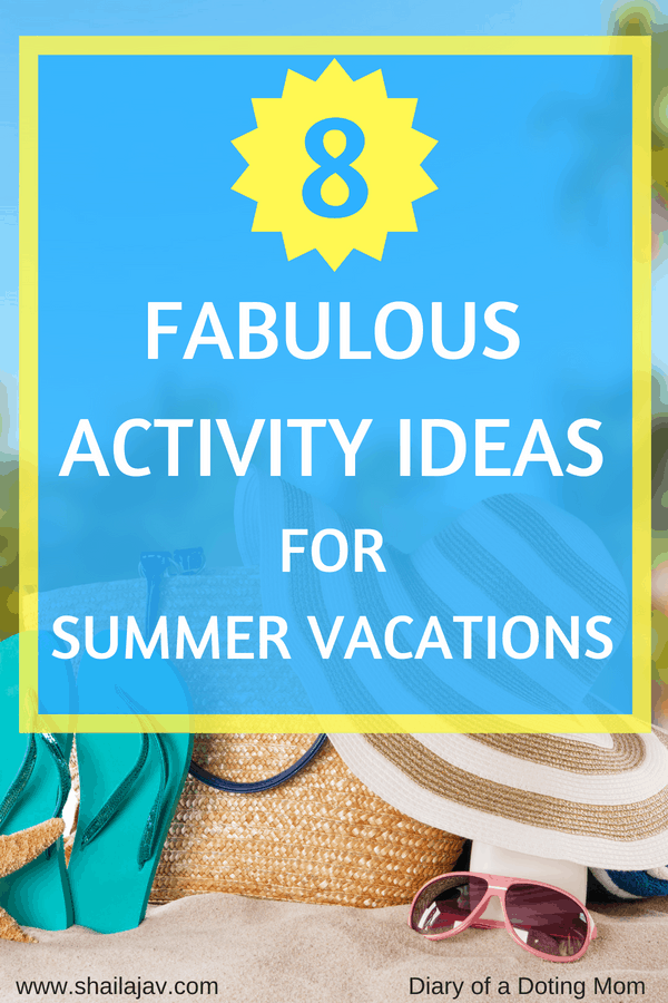 Summer Vacation Activities for Kids that are Meaningful and fun too!