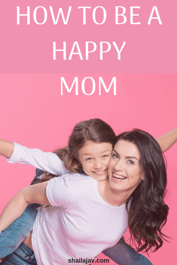 Being a happy mom is a crucial part of positive parenting. Here are 5 ways to ensure that you stay happy. Make time for yourself; you've earned it. #PositiveParenting #Parenting #MomLife #Shailajav