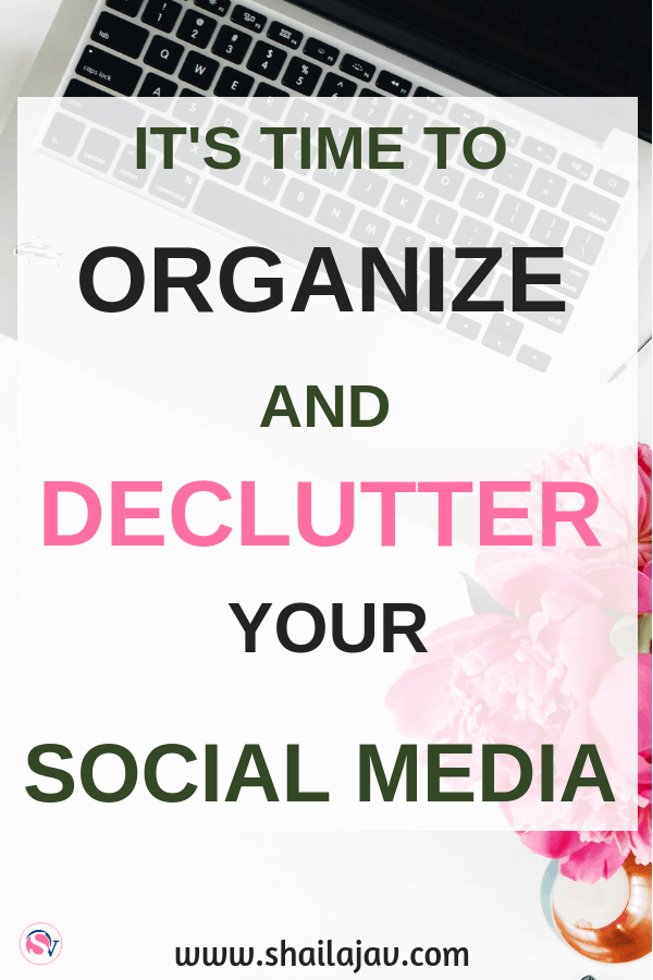 Overwhelmed by the social media life that you have? It's time to organize and declutter your social media life to make room for the things that matter. Use these tips. #SocialMedia