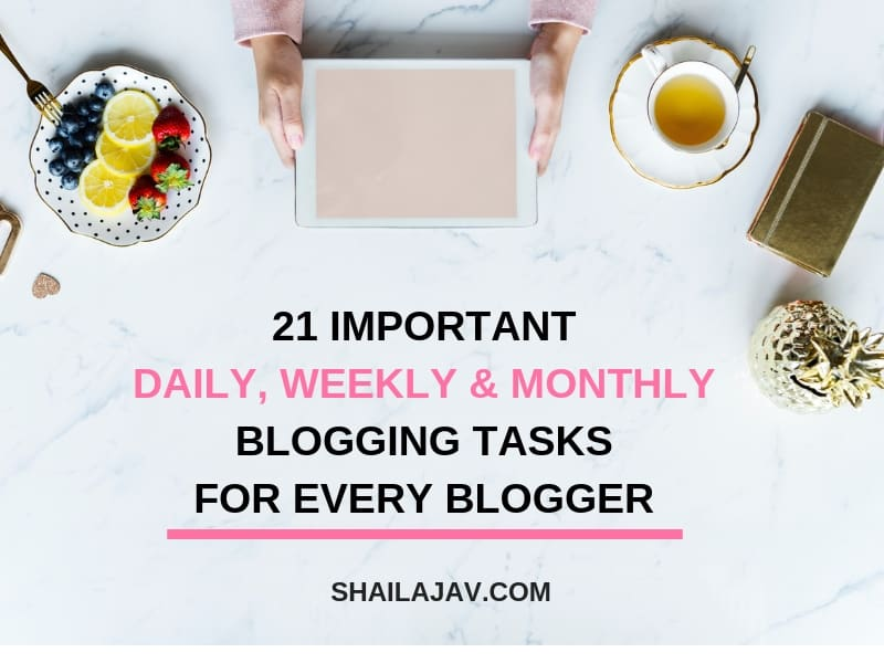 Table laid out with a lady's hands holding an IPad. Next to her is a cup of tea, a wallet, a plant and a plate of fruit. Text overlay reads: 21 Important Daily, weekly and monthly blogging tasks for every blogger.