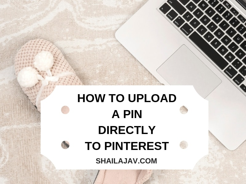 Upload a pin directly to Pinterest