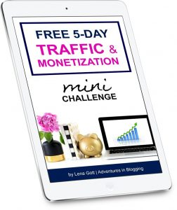 Free 5 Day Traffic and Monetization Mini Challenge by Lena Gott. Adventures in Blogging. Free course.