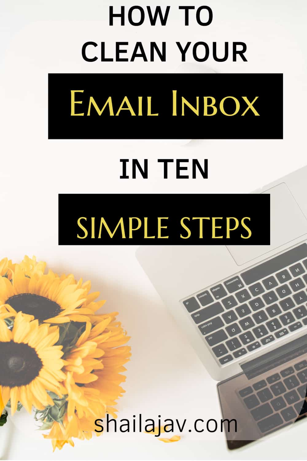 Sunflowers next to a laptop with the caption: How to clean out your email inbox in ten simple steps