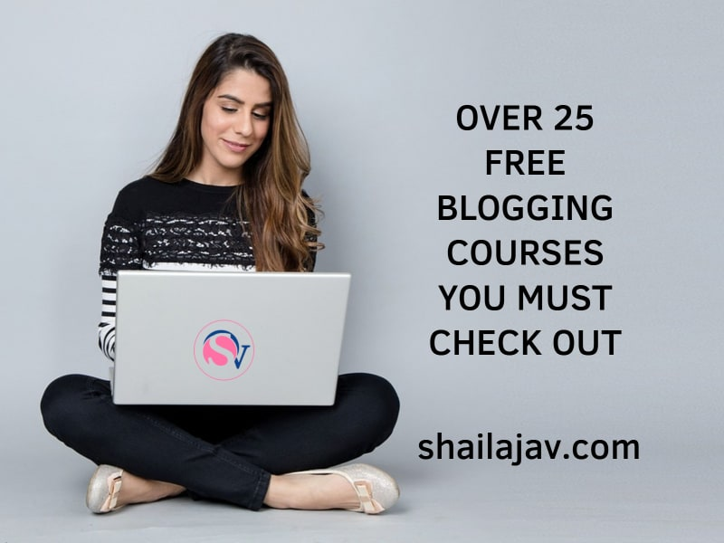 Woman seated with an open laptop and the text overlay reads: Over 25 free blogging courses you must check out""