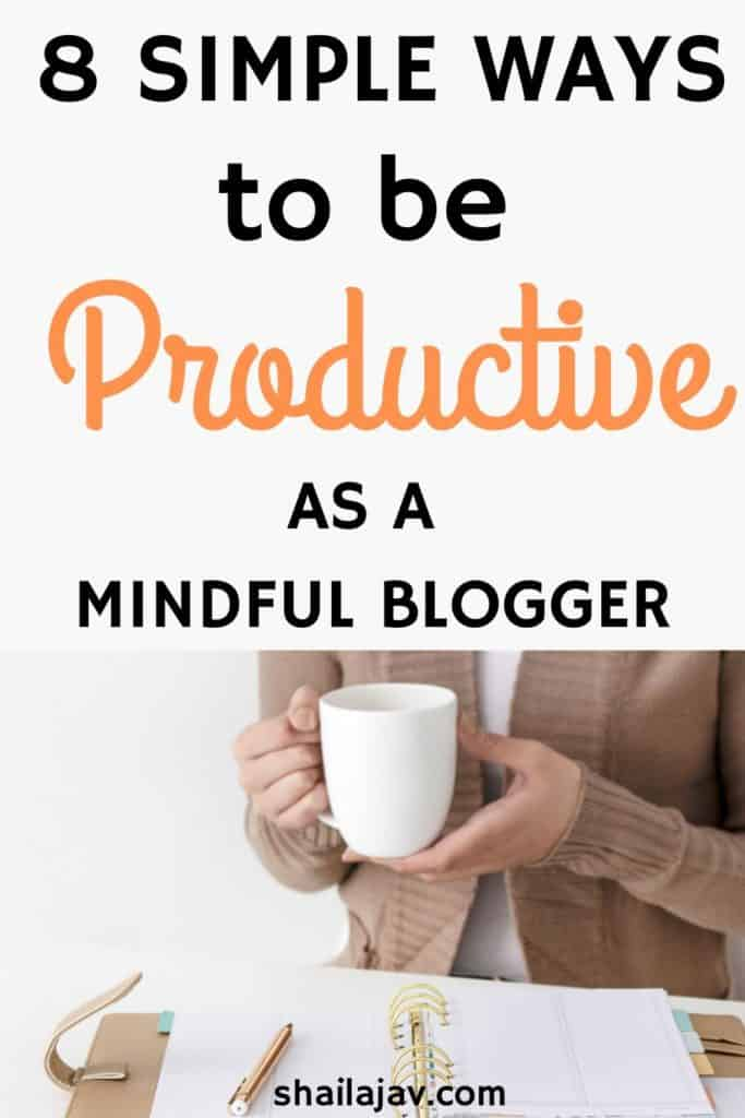 Slow and mindful productivity tips for bloggers
