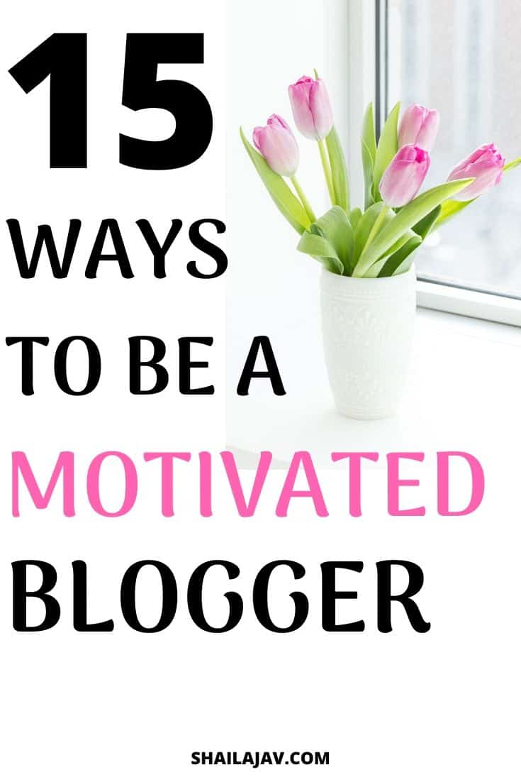 Image of flowers in a vase by a window with text overlay about how to stay motivated as a blogger