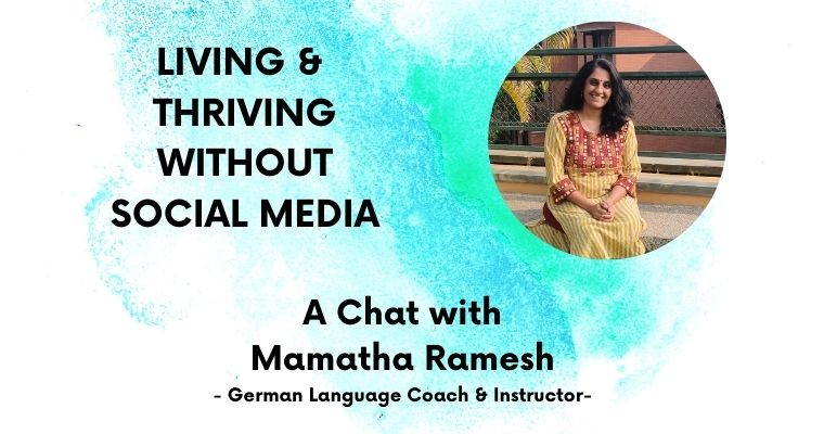 thriving without social media- a guest chat with Mamatha Ramesh