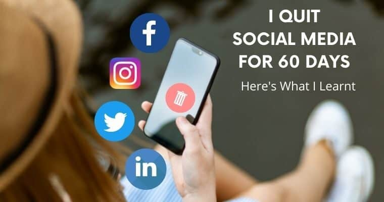 Woman's hand holding a phone with a trash can on it. Seen by the side are the social media logos for Facebook Twitter Instagram and LinkedIn. Text overlay says I quit social media for 60 days, here's what I learnt